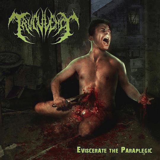 TRUCULENCY - Eviscerate The Paraplegic CD