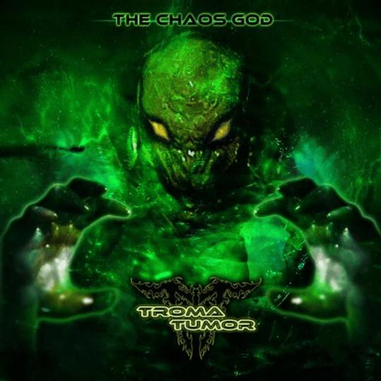 TROMA TUMOR - The Chaos God CD