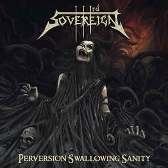 THIRD SOVEREIGN - Perversion Swallowing Sanity CD
