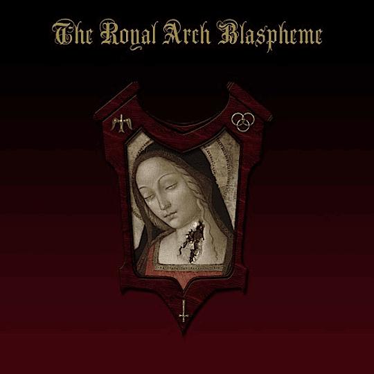THE ROYAL ARCH BLASPHEME - The Royal Arch Blaspheme CD