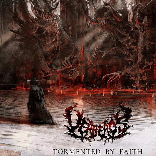 UERBEROS - Tormented By Faith CD