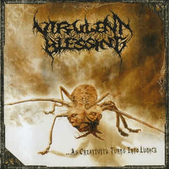 VIRULENT BLESSING - ...As Creativity Turns Into Lunacy CD