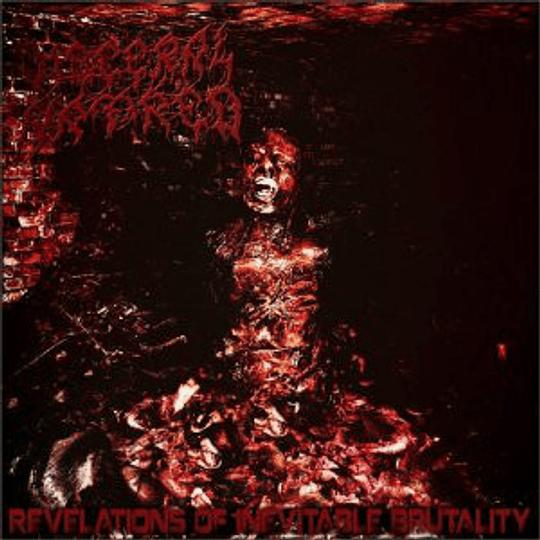 VISCERAL HATRED - Revelations Of Inevitable Brutality CD