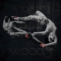 WHISPERING WOODS - Perditus Et Dea CD