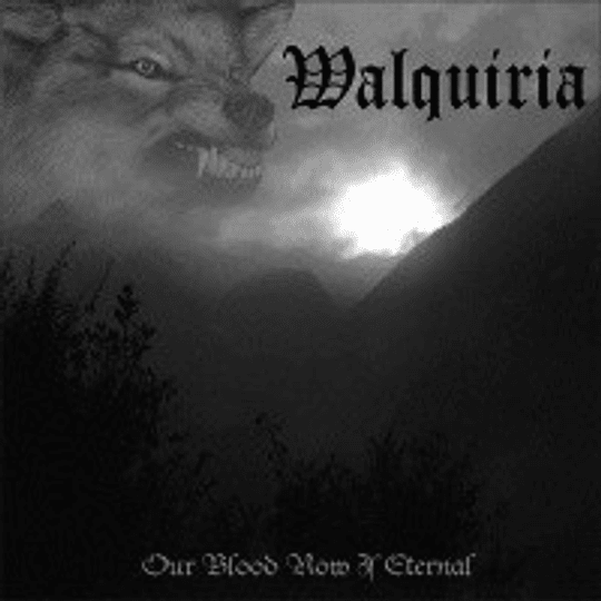 WALQUIRIA - Our Blood Now Is Eternal  CD
