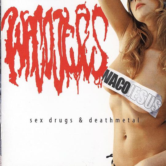 WACO JESUS - Sex Drugs & Deathmetal CD