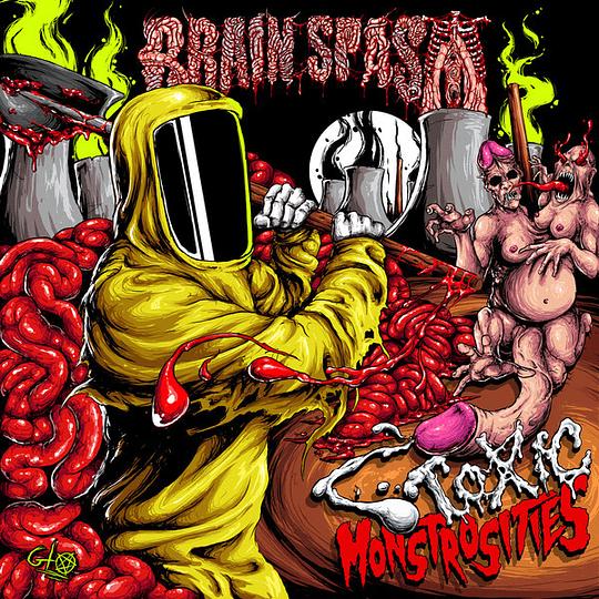 BRAIN SPASM - Toxic Monstrosities CD