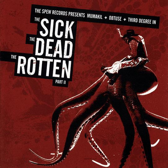 MUMAKIL / OBTUSE / THIRD DEGREE - The Sick, The Dead, The Rotten Part II 3 WAY SPLIT CD