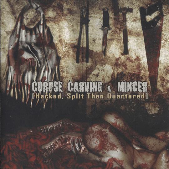 CORPSE CARVING / MINCER - Hacked, Split Then Quartered SPLIT CD