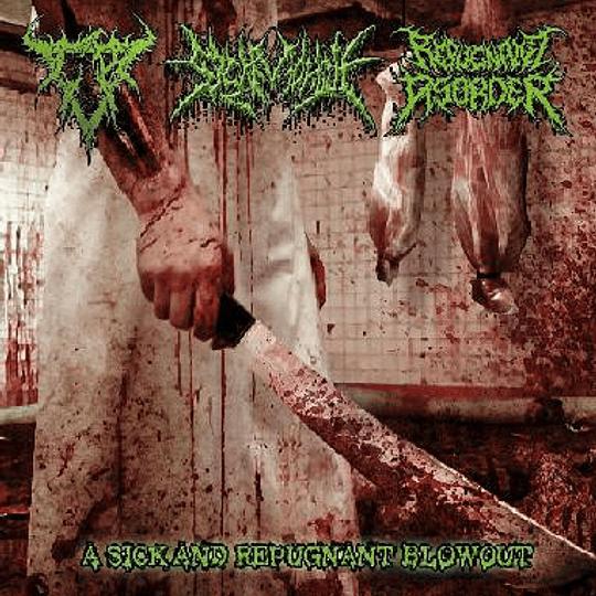 CRANIAL BLOWOUT / SICK MORGUE / REPUGNANT DISORDER - A Sick And Repugnant Blowout 3 WAY SPLIT CD