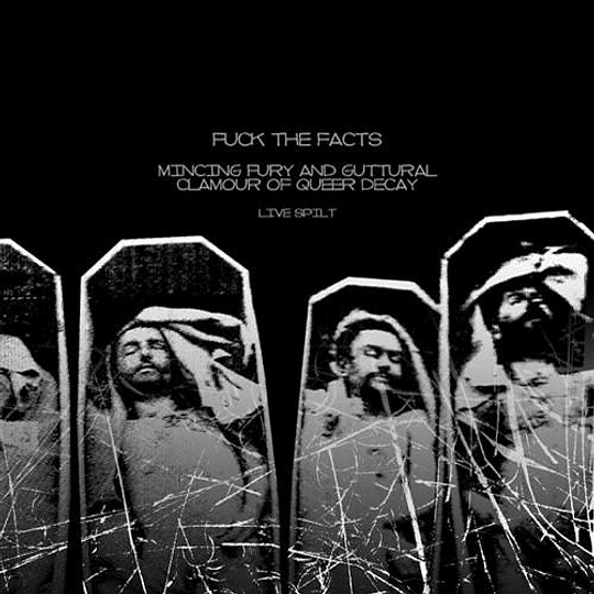 FUCK THE FACTS / MINCING FURY OF GUTTURAL CLAMOUR OF QUEER DECAY - Live SPLIT CD