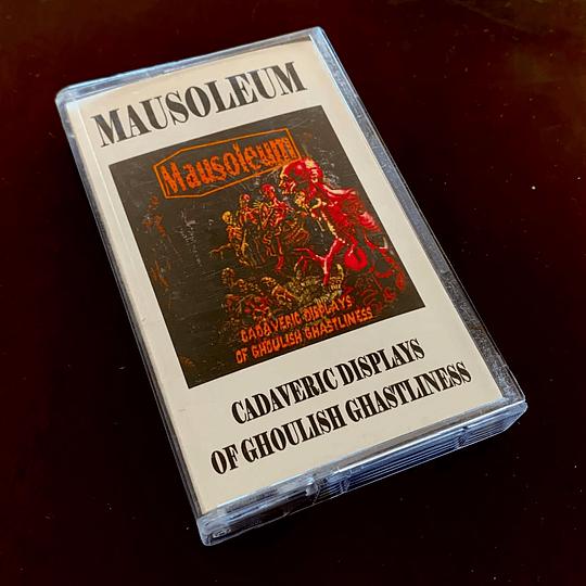 MAUSOLEUM - Cadaveric Displays Of Ghoulish Ghastliness CASSETTE