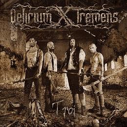 DELIRIUM X TREMENS - Troi DIGIPACK CD
