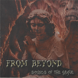 FROM BEYOND - Sounds Of The Grave CD