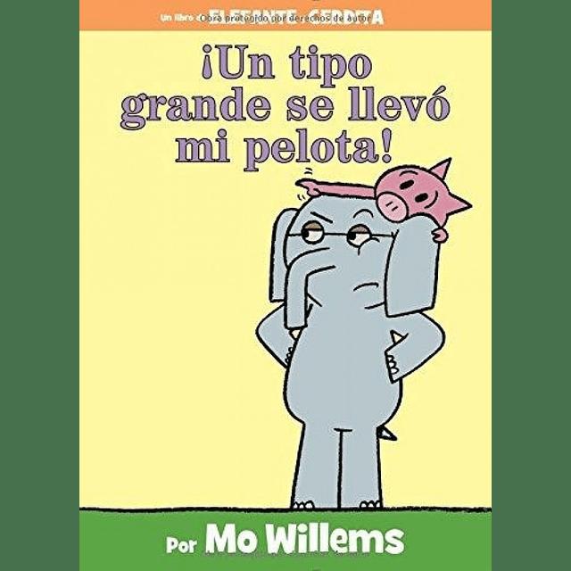 Elefante y Cerdita Un Tipo Grande Se Llevo Mi Pelota