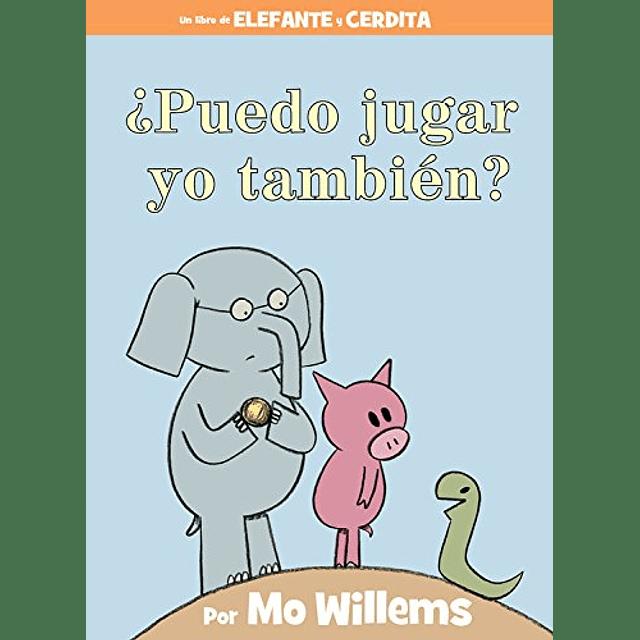 Elefante y Cerdita Puedo Jugar Yo También?