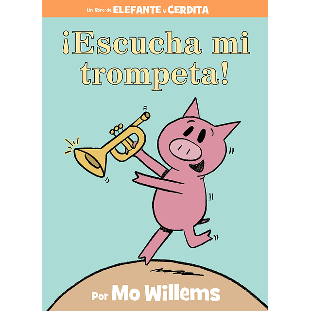 Elefante y Cerdita Escucha Mi Trompeta