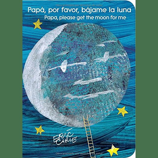 Papa Por Favor Bajame La Luna Bilingue