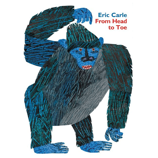 From Head To Toe de Eric Carle