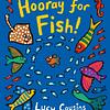 Hooray Fo Fish