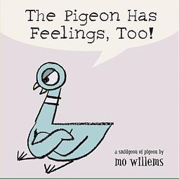 The Pigeon Has Feelings Too