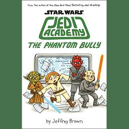 Star Wars Jedi Academy The Phantom Bully Book 3