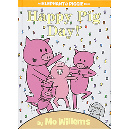 Elephant and Piggie Happy Pig Day
