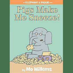 Elephant and Piggie Pigs Make Me Sneeze