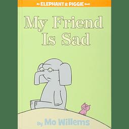 Elephant and Piggie My Friend Is Sad