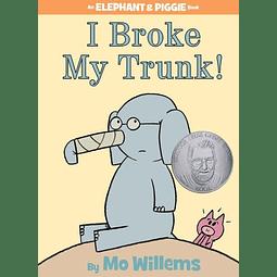 Elephant And Piggie I Broke My Trunk