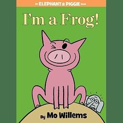 Elephant And Piggie I'm A Frog