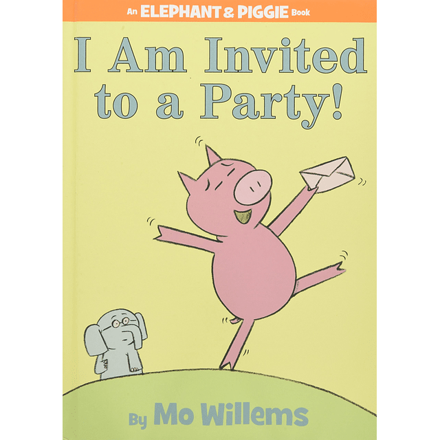 Elephant and Piggie I'm Invited To A Party