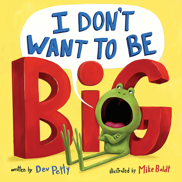 I Don't Want To Be Big