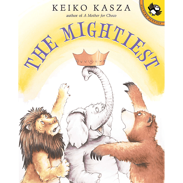 The Mightiest by Keiko Kasza