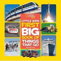 Nat Geo Kids First Big Book Of Things That Go