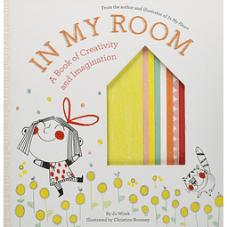 In My Room A Book of Creativity and Imagination