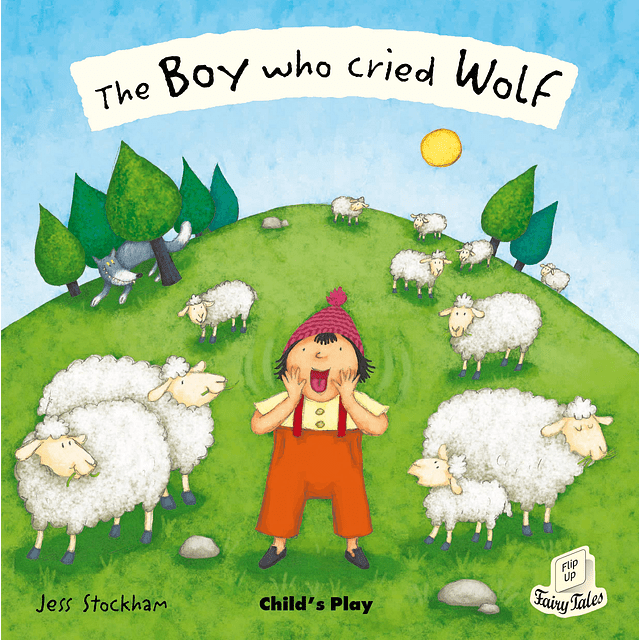 Flip Up Fairy Tales The Boy Who Cried Wolf