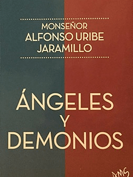 Ángeles y Demonios || Monseñor Alfonso Uribe Jaramillo