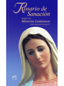Rosario de Sanación || P. Inocencio Llamas