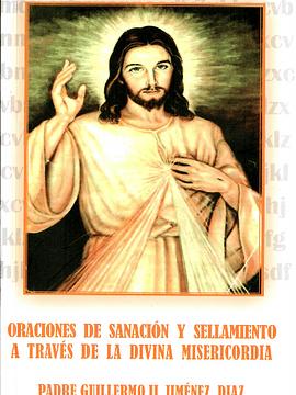 Oraciones de Sanación y sellamiento a través de la divina misericordia