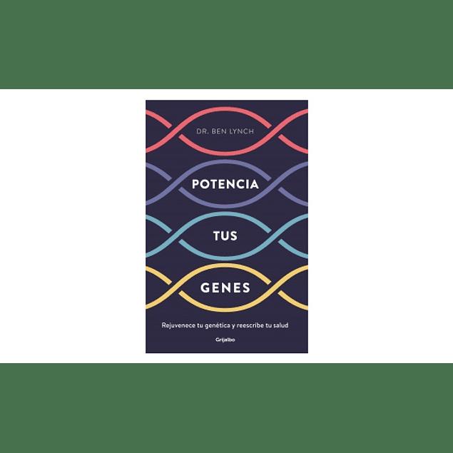 Potencia tus genes de Dr. Ben Lynch