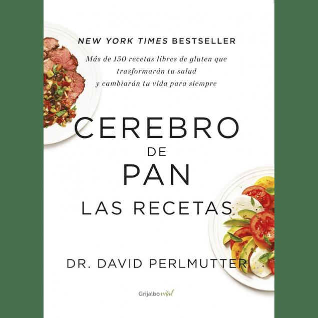 Cerebro de Pan Las recetas de Dr. David Perlmutter
