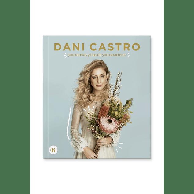 500 recetas y tips de 500 caracteres de Dani Castro