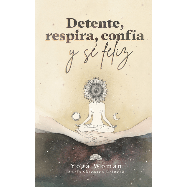 Detente, respira, confía y se feliz Libro  Anaís Sorensen (Yoga Woman)