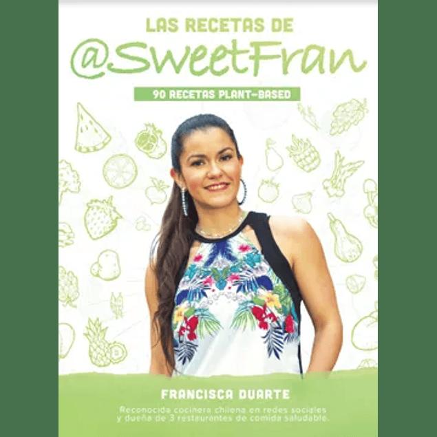 Las recetas de Sweetfran Libro  Francisca Duarte
