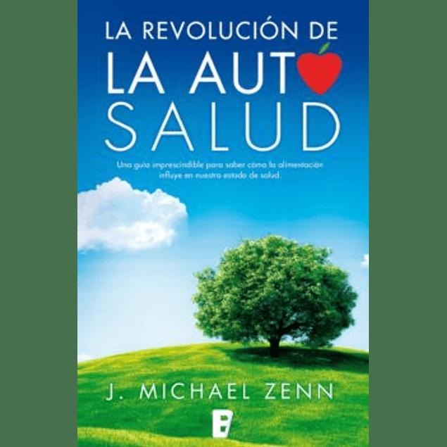 La revolución de la autosalud Libro  J. Michael Zenn