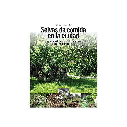 Libro Selvas de comida en la ciudad