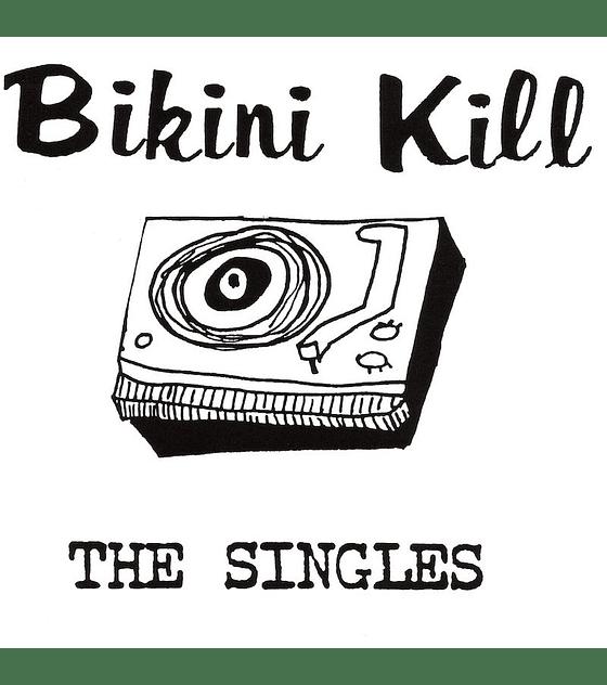 Bikini Kill · The Singles LP