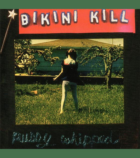Bikini Kill · Pussy Whipped LP 12''