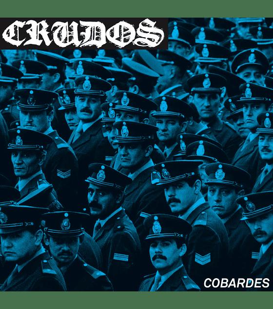 Los Crudos · Cobardes 7''